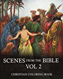Download Coloring Book:Scenes From The Bible - An Inspirational Christian Coloring Book. Vol 2: A Coloring Book Of The Best Bible Stories From The Old Testamen