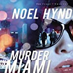 Murder in Miami: The Cuban Trilogy, Book 2 (       UNABRIDGED) by Noel Hynd Narrated by Dick Hill