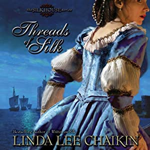 Threads of Silk: Silk House, Book 3 | [Linda Lee Chaikiin]