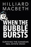 img - for When the Bubble Bursts: Surviving the Canadian Real Estate Crash Paperback April 14, 2015 book / textbook / text book