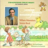 When Monsters Seem Real (Mister Rogers Neighbourhood Books) (0394229401) by Rogers, Fred