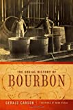 img - for The Social History of Bourbon book / textbook / text book