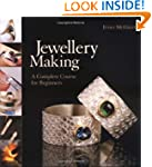 Jewellery Making: A Complete Course f...