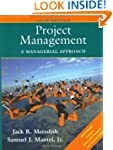 Project Management: A Managerial Appr...