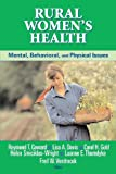 Rural Womens Health: Mental, Behavioral, and Physical Issues