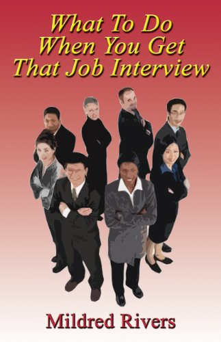 Mildred Rivers - What To Do When You Get That Job Interview