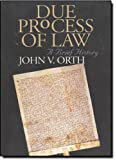 Due Process of Law: A Brief History