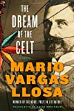The Dream of the Celt: A Novel (0374143463) by Vargas Llosa, Mario