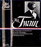 Mississippi Writings: The Adventures of Tom Sawyer, Life on the Mississippi, Adventures of Huckleberry Finn, Pudd'nhead Wilson (The Library of America) (0521262208) by Twain, Mark