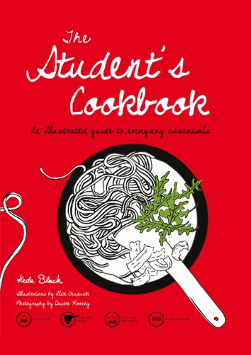 The Student's Cookbook: An Illustrated Guide to Everyday Essentials by Keda Black