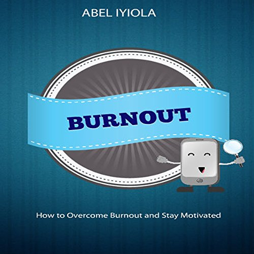 BURNOUT: How to Overcome Burnout and Stay Motivated PDF