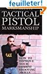 Tactical Pistol Marksmanship: How to...