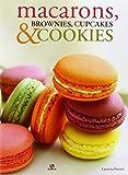 Macarons, Brownies, Cupcakes & Cookies: Bocaditos de Pasión (Nueva Gastronomía)