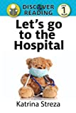 Lets Go to the Hospital: Level 1 Reader (Discover Reading)