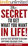 THE SECRET TO GET WHAT YOU WANT IN LI...