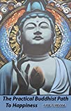 img - for The Practical Buddhist Path To Happiness: A Way To Nirvana book / textbook / text book