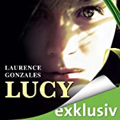Lucy | [Laurence Gonzales]