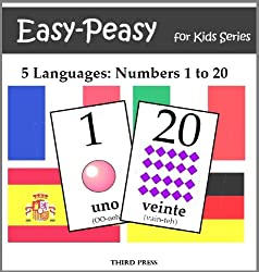 5 Languages- Numbers from 1 to 20 - Spanish, French, German, Italian & Portuguese (Easy-Peasy For Kids Series)