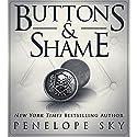 Buttons and Shame Hörbuch von Penelope Sky Gesprochen von: Michael Ferraiuolo, Samantha Cook