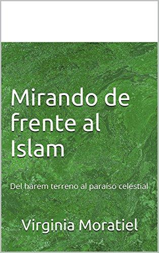 Mirando de frente al Islam: Del harem terreno al paraíso celestial