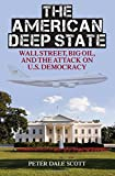 The American Deep State: Wall Street, Big Oil, and the Attack on U.S. Democracy