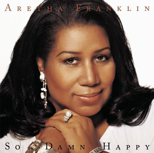 Aretha Franklin - So Damn Happy - Zortam Music