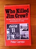 Who Killed Jim Crow?: Story of the Civil Rights Movement and Its Lessons for Today (087348343X) by Camejo, Peter