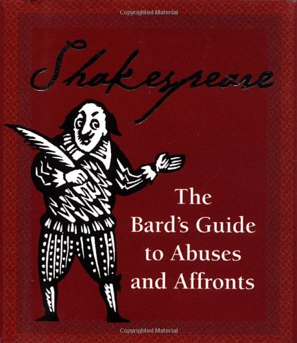 Shakespeare: The Bard's Guide To Abuses And Affronts (Running Press Miniature Editions) PDF