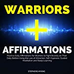 Warriors Affirmations: Positive Daily Affirmations for Warriors to Fight Bravely on Their Daily Battles Using the Law of Attraction, Self-Hypnosis, Guided Meditation and Sleep Learning | Stephens Hyang
