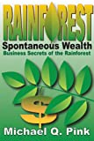 img - for Rainforest Spontaneous Wealth: Business Secrets of the Rainforest book / textbook / text book