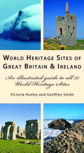 World Heritage Sites of Great Britain and Ireland: An Illustrated Guide to All 27 World Heritage Sites