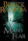 The Wise Man's Fear (Kingkiller Chronicles, Day 2) (0756404738) by Rothfuss, Patrick