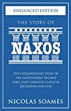 The Story Of Naxos: The extraordinary story of the independent record label that changed classical recording for ever (English Edition)