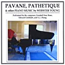 Pavane Pathetique & Other Piano Music By Webster Y