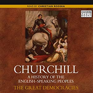 The Great Democracies: A History of the English Speaking Peoples, Volume IV | [Winston Churchill]