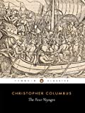 The Four Voyages: Being His Own Log-Book, Letters and Dispatches with Connecting Narratives.. (Penguin Classics) (0140442170) by Columbus, Christopher