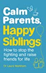 Calm Parents, Happy Siblings: How to...