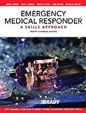 Emergency Medical Responder: A Skills Approach, Fourth Canadian Edition (4th Edition) (013289257X) by Limmer EMT-P, Daniel J.
