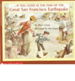 img - for If You Lived at the Time of the Great San Francisco Earthquake (If You.) (Paperback) - Common book / textbook / text book