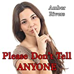 Please Don't Tell Anyone: Forbidden Taboo Erotica | Amber Rivers