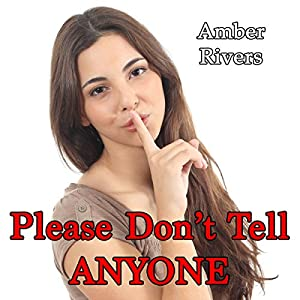 Please Don't Tell Anyone: Forbidden Taboo Erotica Audiobook