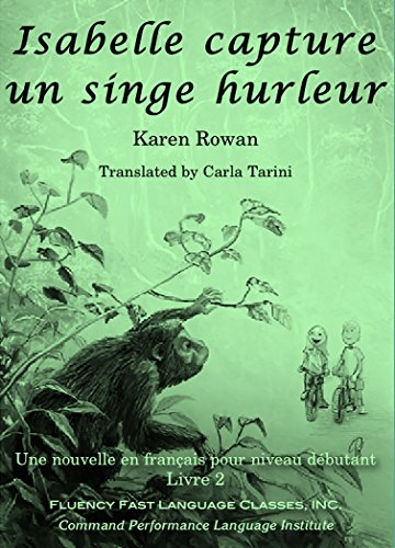 Isabelle capture un singe hurleur  [Karen Rowan] (Tapa Blanda)