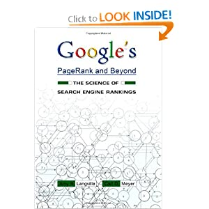 Google's PageRank and Beyond: The Science of Search Engine Rankings Amy N. Langville and Carl D. Meyer