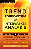 Trend Forecasting with Intermarket Analysis: Predicting Global Markets with Technical Analysis