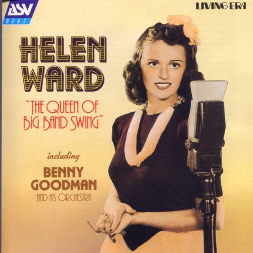 Queen of Big Band Swing by Helen Ward
