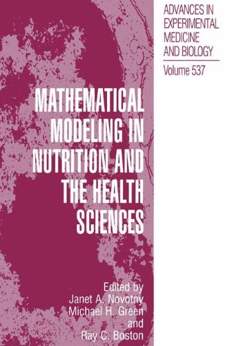 Mathematical Modeling In Nutrition And The Health Sciences (Advances In Experimental Medicine And Biology)