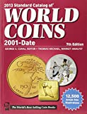 2013 Standard Catalog of World Coins 2001 to Date (Standard Catalog of World Coins: 2001-Present)