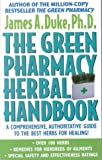 img - for [(The Green Pharmacy Herbal Handbook : Your Everyday Reference to the Best Herbs for Healing)] [By (author) James A Duke] published on (June, 2002) book / textbook / text book