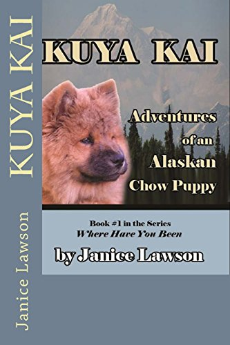kuya-kai-adventures-of-an-alaskan-chow-puppy-volume-1-where-have-you-been