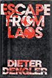 Escape from Laos: Dieter Dengler